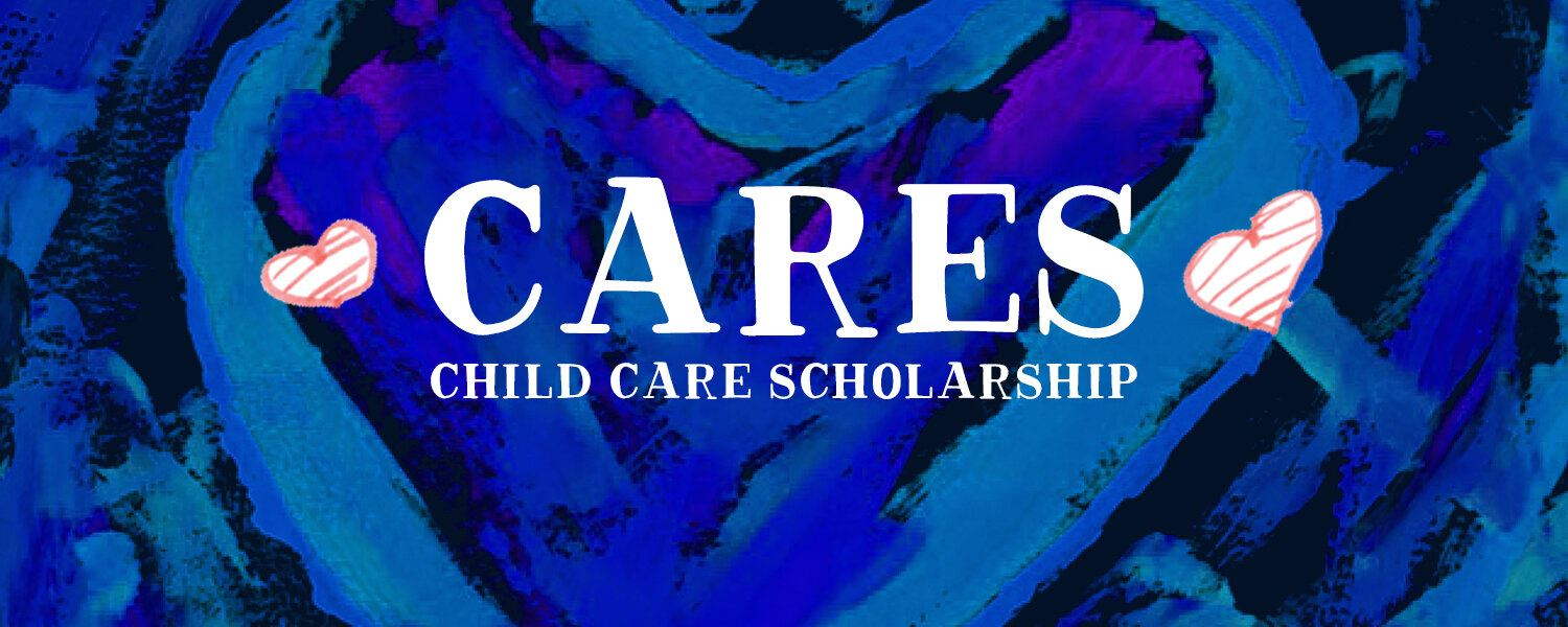CARES - Child Care Scholarship
